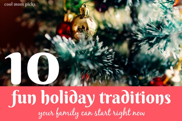 11 Fun Family Traditions to Start This Holiday